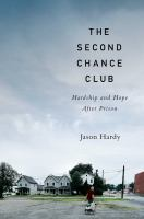 The second chance club : hardship and hope after prison