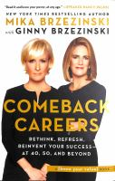 Comeback careers : rethink, refresh, reinvent your success--at 40, 50, and beyond