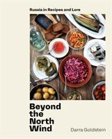 Beyond the North wind : Russia in recipes and lore