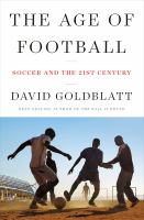 The age of football : soccer and the 21st century