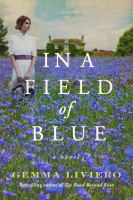 Liviero, Gemma In a field of blue : a novel