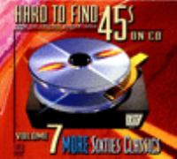 Hard to find 45s on CD. Vol. 7, More sixties classics.