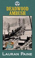 Deadwood ambush (LARGE PRINT)