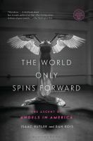 The world only spins forward : the ascent of Angels in America