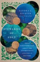 Stewards of Eden : what Scripture says about the environment and why it matters