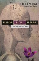 Healing racial trauma : the road to resilience