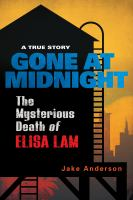 Gone at midnight : the mysterious death of Elisa Lam