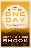 The gift of one day how to find hope when life gets hard