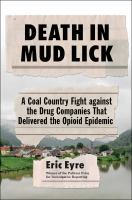 Death in Mud Lick : a coal country fight against the drug companies that delivered the opioid epidemic