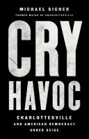 Cry havoc : Charlottesville and American democracy under siege