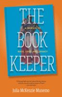 The book keeper : a memoir of race, love, and legacy