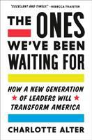 The ones we've been waiting for : how a new generation of leaders will transform America