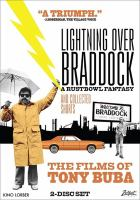 Lightning Over Braddock And Collected Shorts: The Films Of Tony Buba