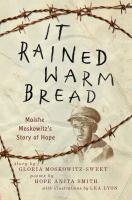 Moskowitz-Sweet, Gloria It rained warm bread : Moishe Moskowitz's story of hope