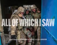All of which I saw : with the US Marine Corps in Iraq