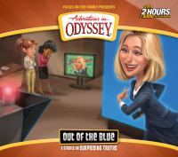 Adventures in Odyssey. Out of the blue. (AUDIOBOOK)