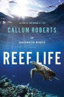 Reef life : an underwater memoir
