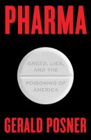 Pharma : greed, lies, and the poisoning of America