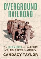 Overground railroad : the Green Book and the roots of Black travel in America