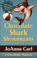 The chocolate shark shenanigans : a Chocoholic Mystery (LARGE PRINT)
