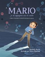 Mario y el agujero en el cielo : cómo un químico salvó nuestro planeta