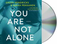 You are not alone : a novel (AUDIOBOOK)