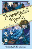 Premeditated Myrtle : a Myrtle Hardcastle mystery