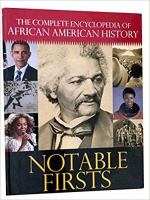 The complete encyclopedia of African American history. Notable firsts.