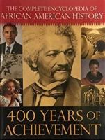 The complete encyclopedia of African American history. 400 years of achievement.