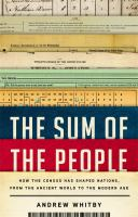 The sum of the people : how the census has shaped nations, from the ancient world to the modern age