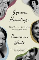 Square haunting : five writers in London between the wars