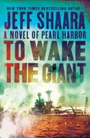 To wake the giant : a novel of Pearl Harbor