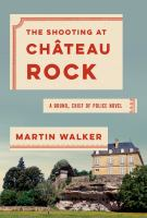 The shooting at Chateau Rock : a Bruno, Chief of Police novel
