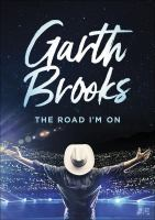 Garth Brooks : the road I'm on.