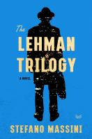 The Lehman trilogy : a novel