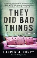 They did bad things : a thriller