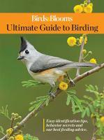Birds & blooms : ultimate guide to backyard birding