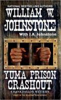 Yuma prison crashout : a Hank Fallon western