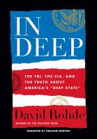"""In deep : the FBI, the CIA, and the truth about America's """"deep state"""" (AUDIOBOOK)"""