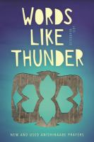 Words like thunder : new and used Anishinaabe prayers