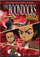 The Boondocks. The complete fourth season.