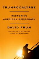 Trumpocalypse : restoring American democracy