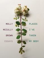 Places I've taken my body : essays