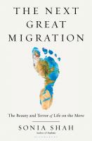 The next great migration : the beauty and terror of life on the move