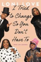 I tried to change so you don't have to : true life lessons