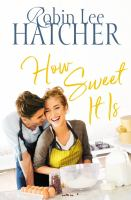 How sweet it is : a legacy of faith novel