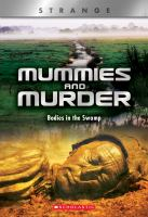 Mummies and murder : bodies in the swamp