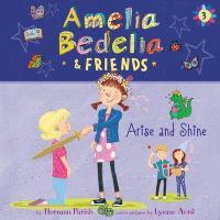 Amelia Bedelia & friends. Arise and shine (AUDIOBOOK)