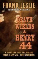 Death wields a Henry .44 : a western duo (LARGE PRINT)
