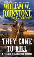 They came to kill : a preacher & MacCallister western